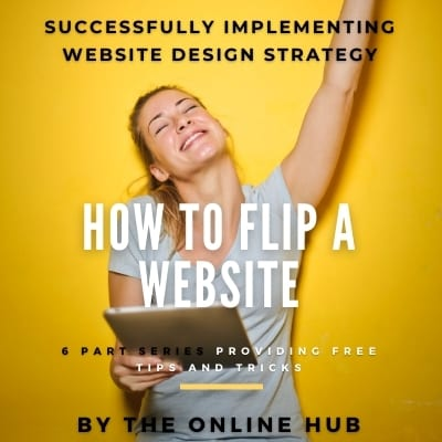 How to Flip Your Website – Successfully Implementing Website Design Strategy